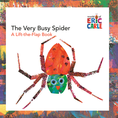 The Very Busy Spider: A Lift-The-Flap Book - Carle, Eric