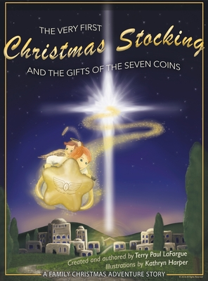 The Very First Christmas Stocking & the Gifts of the 7 Coins: A Children's Christmas Story Book - Lafargue, Terry Paul