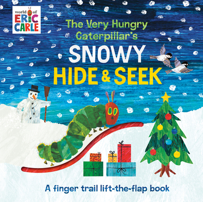 The Very Hungry Caterpillar's Snowy Hide & Seek: A Finger Trail Lift-The-Flap Book - Carle, Eric (Illustrator)
