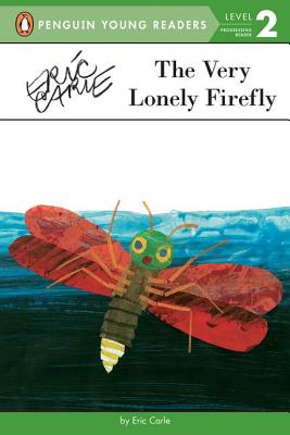 The Very Lonely Firefly - Carle, Eric