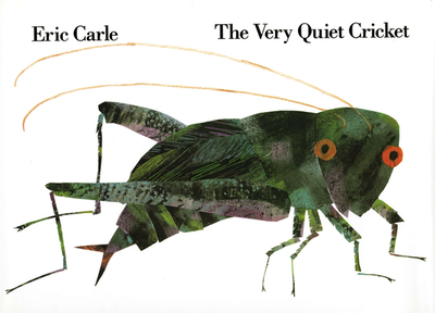 The Very Quiet Cricket - Carle, Eric, and Krementz