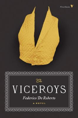 The Viceroys - De Roberto, Federico, and Moretti, Franco (Foreword by), and Colquhoun, Archibald (Translated by)