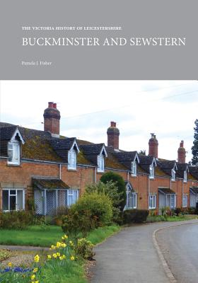 The Victoria History of Leicestershire: Buckminster and Sewstern - Fisher, Pamela J