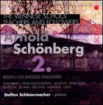 The Viennese School - Teachers and Followers: Arnold Schönberg, Vol. 2