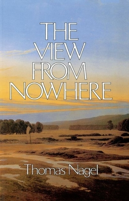The View from Nowhere - Nagel, Thomas