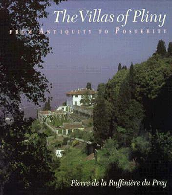 The Villas of Pliny from Antiquity to Posterity - Du Prey, Pierre de la Ruffinière