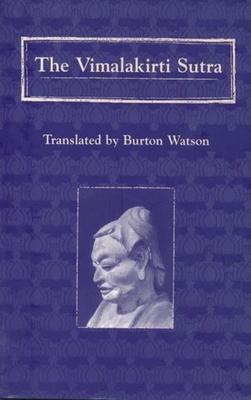 The Vimalakirti Sutra - Watson, Burton, Professor (Translated by)