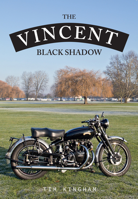 The Vincent Black Shadow - Kingham, Tim
