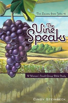 The Vine Speaks - Steinbeck, Cindy