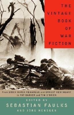 The Vintage Book of War Fiction - Faulks, Sebastian (Editor), and Hensgen, Jorg (Editor)