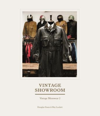 The Vintage Showroom: An Archive of Menswear - Gunn, Douglas, and Luckett, Roy