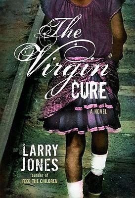 The Virgin Cure - Jones, Larry