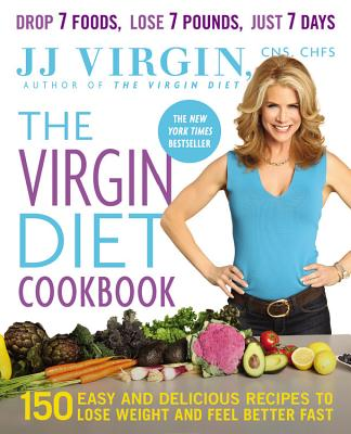 The Virgin Diet Cookbook: 150 Easy and Delicious Recipes to Lose Weight and Feel Better Fast - Virgin, J J