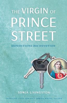 The Virgin of Prince Street: Expeditions Into Devotion - Livingston, Sonja