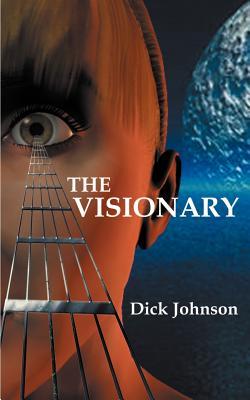 The Visionary - Johnson, Dick, Ph.D.