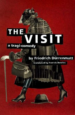 The Visit - Durrenmatt, Friedtich, and Bowles, Patrick (Translated by)
