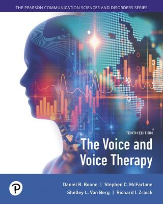 The Voice and Voice Therapy - Boone, Daniel R, and McFarlane, Stephen C, and Von Berg, Shelley L