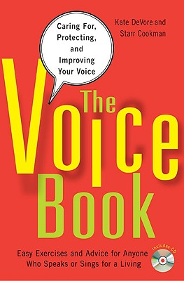The Voice Book: Caring For, Protecting, and Improving Your Voice - DeVore, Kate, and Cookman, Starr