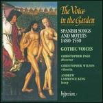 The Voice in the Garden: Spanish Songs and Motets 1480-1550