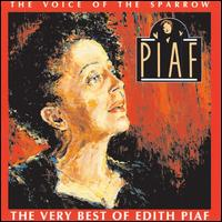 The Voice of the Sparrow: The Very Best of �dith Piaf - �dith Piaf