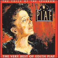 The Voice of the Sparrow: The Very Best of Édith Piaf - Édith Piaf