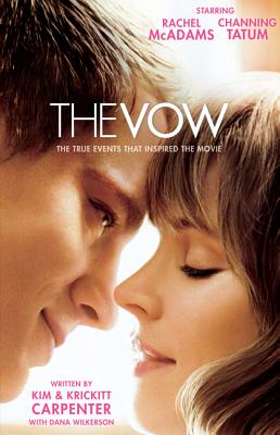 The Vow: The True Events That Inspired the Movie - Carpenter, Kim, and Carpenter, Krickitt