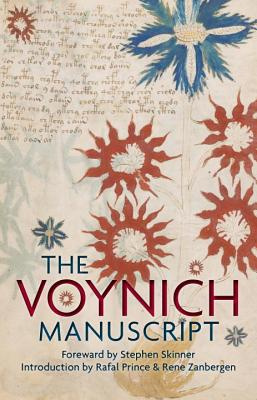 The Voynich Manuscript: The Complete Edition of the World' Most Mysterious and Esoteric Codex - Skinner, Dr Stephen (Foreword by)