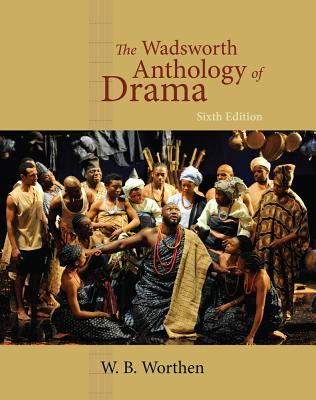 The wadsworth anthology of drama book by w b worthen 5 available the wadsworth anthology of drama worthen w b fandeluxe Images