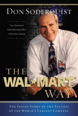The Wal-Mart Way: The Inside Story of the Success of the World's Largest Company - Soderquist, Don