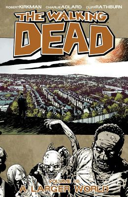 The Walking Dead: A Larger World Volume 16 - Adlard, Charlie (Artist), and Kirkman, Robert