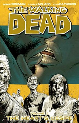 The Walking Dead: Heart's Desire v. 4 - Kirkman, Robert, and Adlard, Charlie (Artist), and Rathburn, Cliff (Artist)