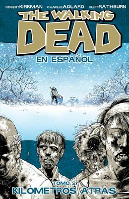 The Walking Dead: Volume 2 - Rathburn, Cliff (Artist), and Adlard, Charlie (Artist), and Kirkman, Robert