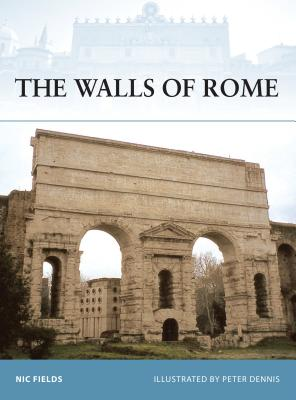 The Walls of Rome - Fields, Nic, Dr.