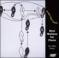 The Waltz Project Revisited: New Waltzes for Piano - Eric Moe (piano)