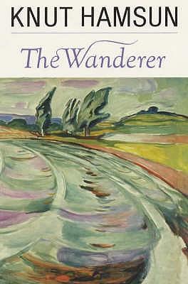 The Wanderer - Hamsun, Knut, and Stallybrass, O. (Translated by), and Stallybrass, G. (Translated by)