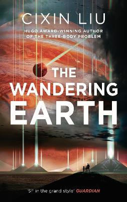 The Wandering Earth - Liu, Cixin