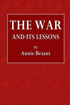 The War and Its Lessons - Besant, Annie
