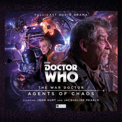 The War Doctor 3: Agents of Chaos - Bentley, Ken, and Hurt, John (Performed by)