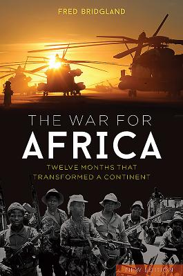 The War for Africa: Twelve Months That Transformed a Continent - Bridgland, Fred