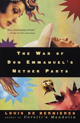 The War of Don Emmanuel's Nether Parts - de Bernieres, Louis