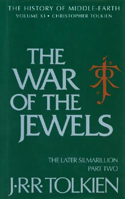 The War of the Jewels: The Later Silmarillion, Part Two - Tolkien, J R R, and Tolkien, Christopher (Editor)