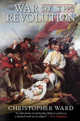 The War of the Revolution - Ward, Christopher, and Alden, John Richard (Editor)