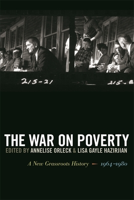 The War on Poverty: A New Grassroots History, 1964-1980 - Jordan, Amy (Contributions by), and Greene, Christina (Contributions by), and Cobb, Daniel M (Contributions by)