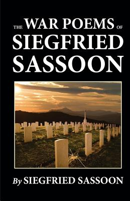 The War Poems of Siegfried Sassoon - Sassoon, Siegfried