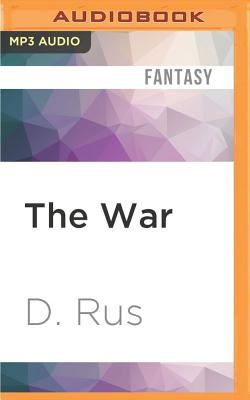The War - Rus, D, and Goldstrom, Michael (Read by)