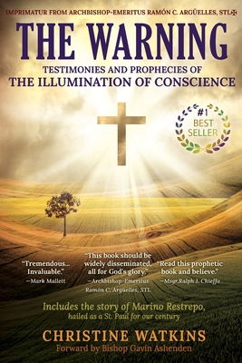 The Warning: Testimonies and Prophecies of the Illumination of Conscience - Watkins, Christine, and Ashenden, Bishop Gavin (Foreword by)