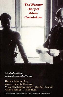 The Warsaw Diary of Adam Czerniakow: Prelude to Doom - Czerniakow, Adam, and Hilberg, Adam, and Kermish, Joseph