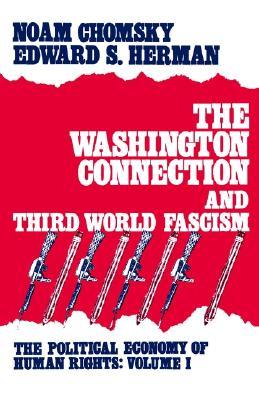 The Washington Connection and Third World Fascism - Chomsky, Noam, and Herman, Edward S