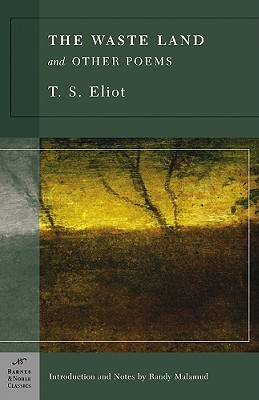 The Waste Land and Other Poems - Eliot, T S, Professor, and Malamud, Randy (Notes by)