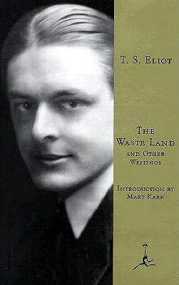 The Waste Land: And Other Writings - Eliot, T S, Professor, and Karr, Mary (Introduction by)